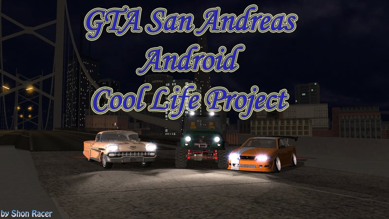 GTA San Andreas Cool Life Project V17 0 for Android Mod - MobileGTA net