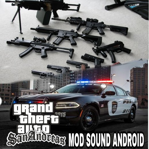 GTA SA Mod Sounds All Weapon + Sirens Police Android